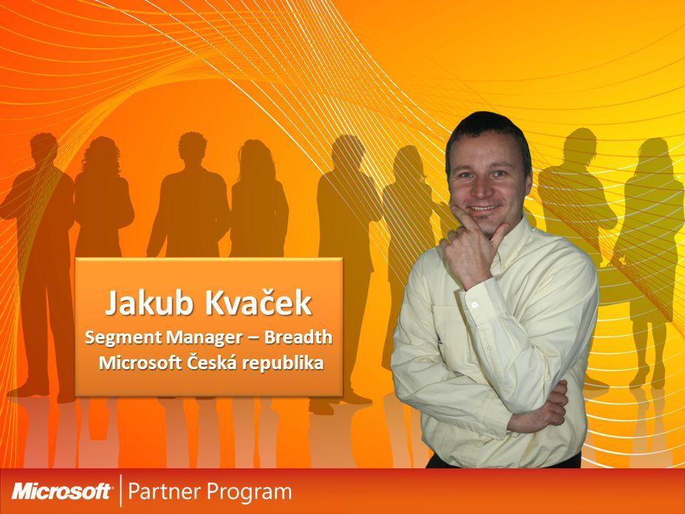 Jakub Kvaček Segment Manager – Breadth Microsoft Česká republika