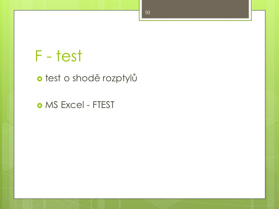 F - test test o shodě rozptylů MS Excel - FTEST