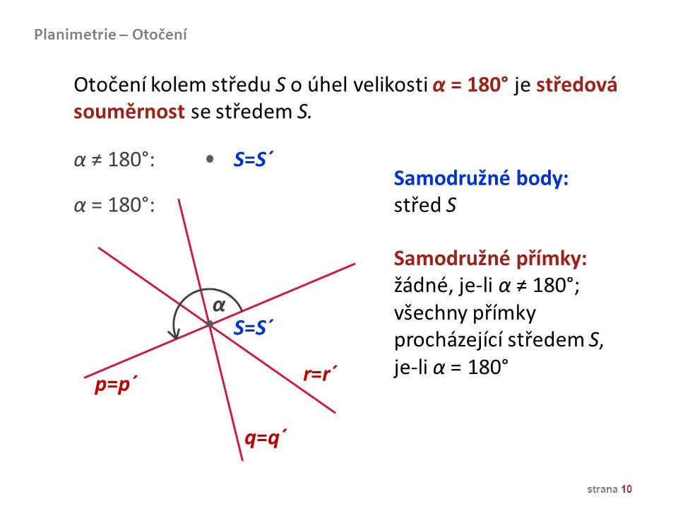 procházející středem S, je-li α = 180° α S=S´