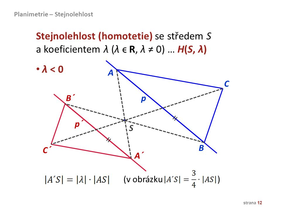 Stejnolehlost (homotetie) se středem S