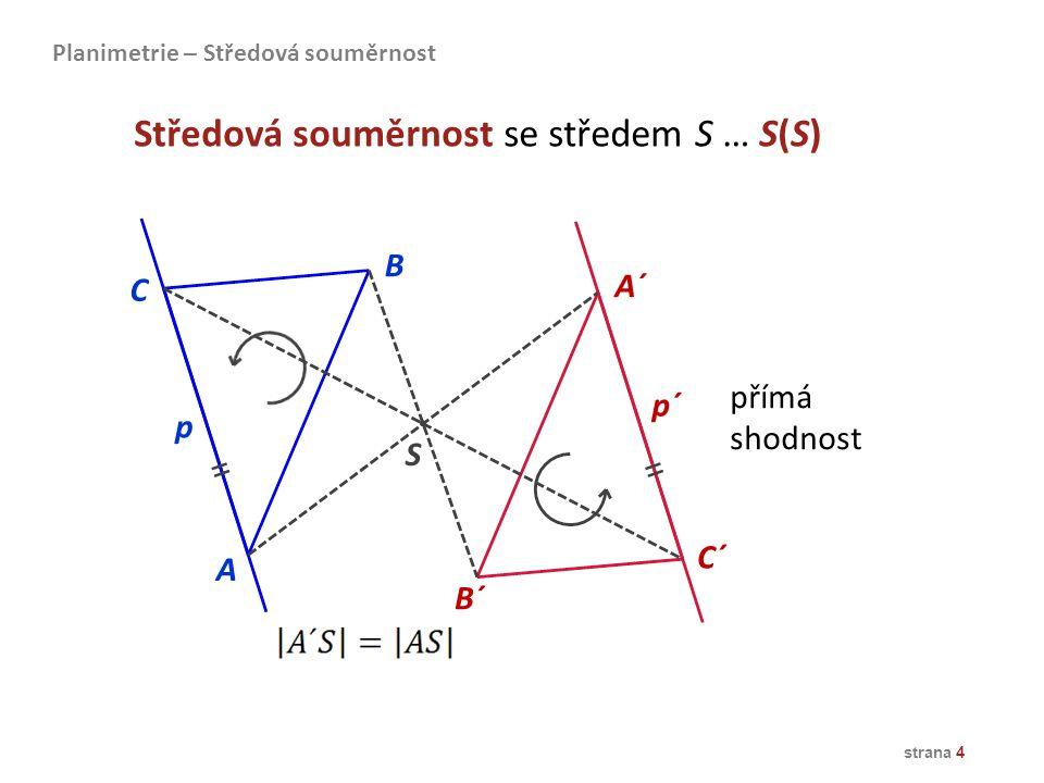 Středová souměrnost se středem S … S(S)