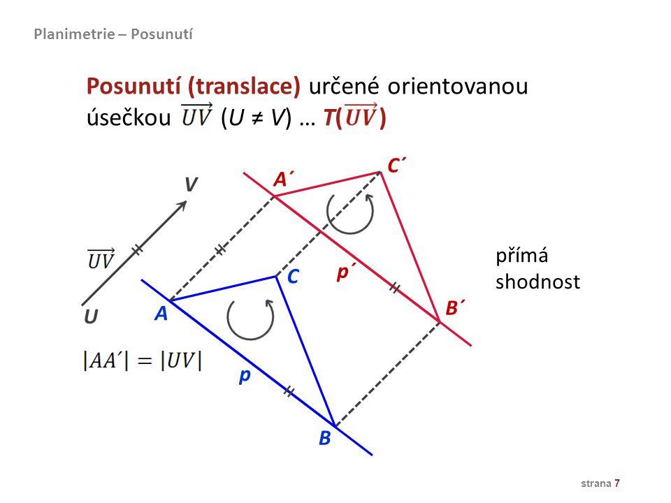 Posunutí (translace) určené orientovanou úsečkou (U ≠ V) … T( )