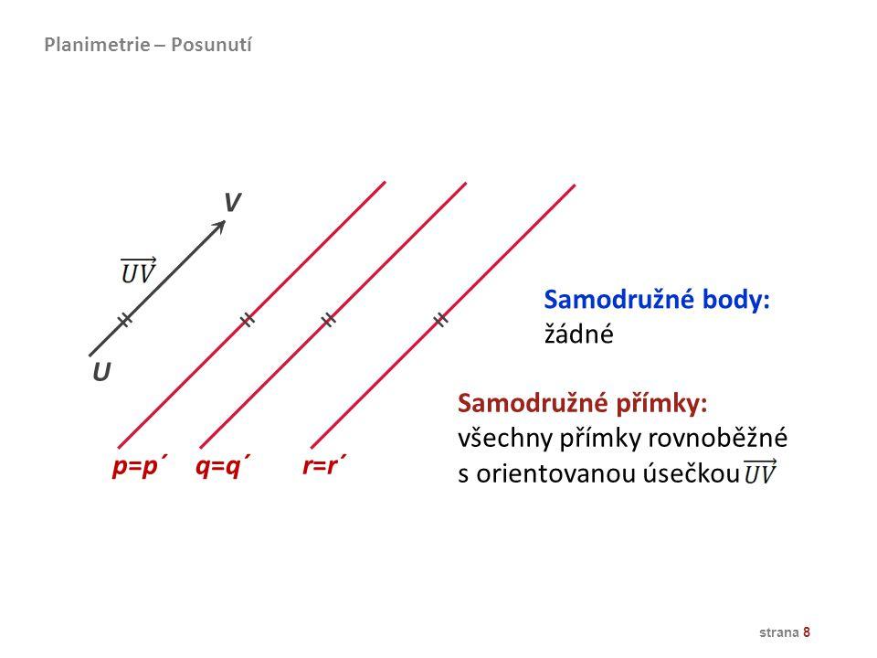 = = = = V Samodružné body: žádné U Samodružné přímky: