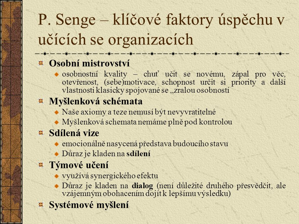 P. Senge – klíčové faktory úspěchu v učících se organizacích