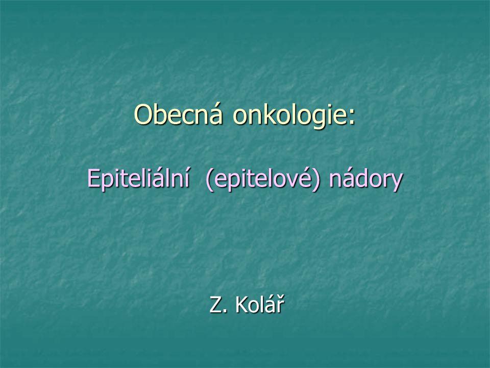 Obecná onkologie: Epiteliální (epitelové) nádory