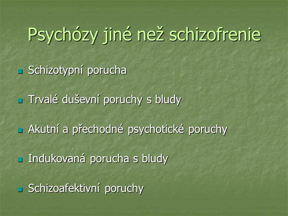 Psychózy jiné než schizofrenie