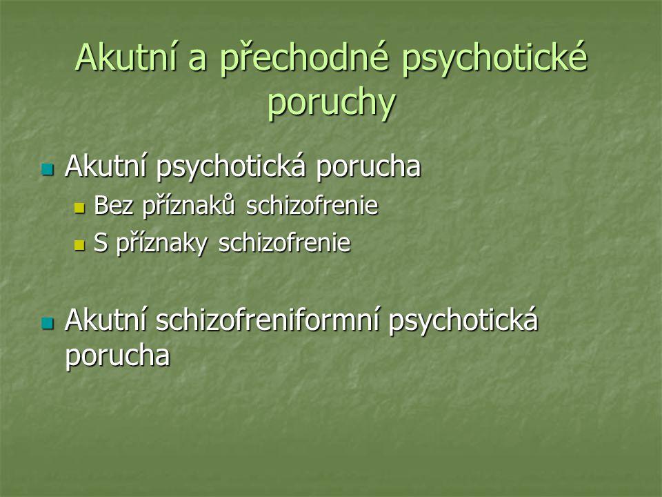 Akutní a přechodné psychotické poruchy