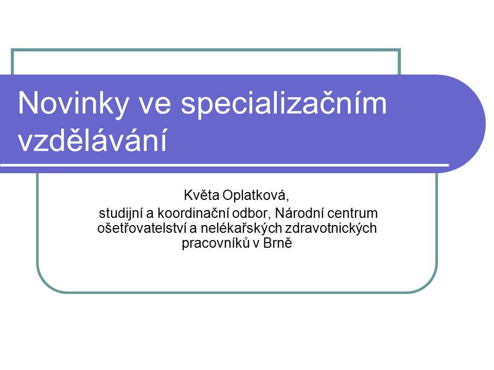 Novinky ve specializačním vzdělávání