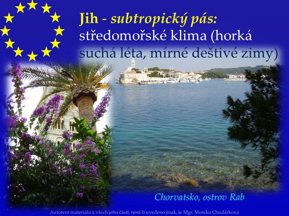 Jih - subtropický pás: středomořské klima (horká suchá léta, mírné deštivé zimy)
