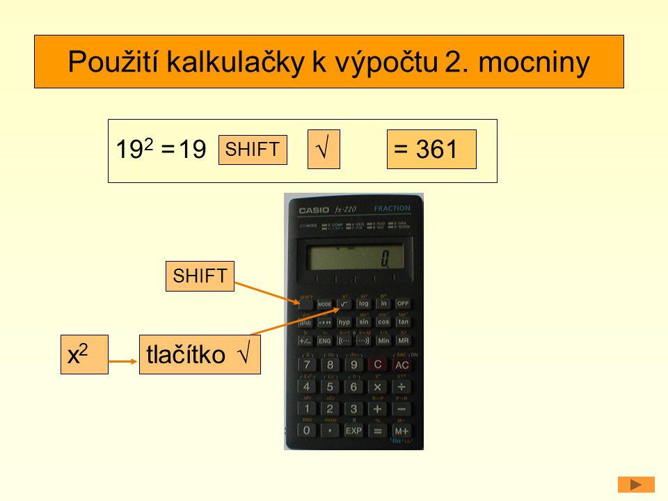 Použití kalkulačky k výpočtu 2. mocniny