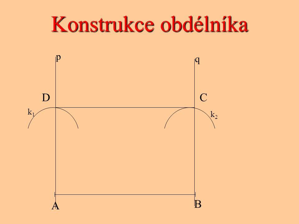 Konstrukce obdélníka p q D C k1 k2 A B
