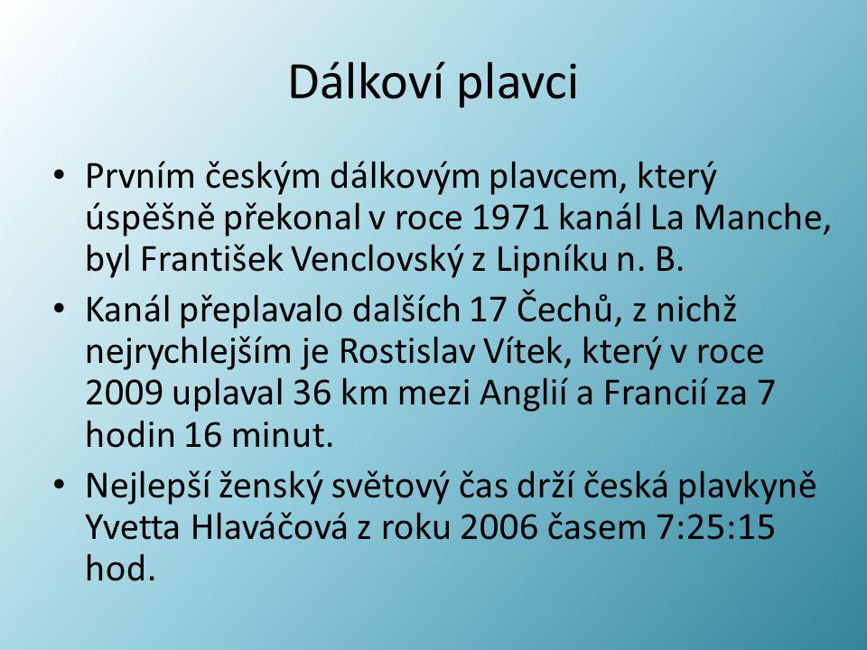Dálkoví plavci Prvním českým dálkovým plavcem, který úspěšně překonal v roce 1971 kanál La Manche, byl František Venclovský z Lipníku n. B.