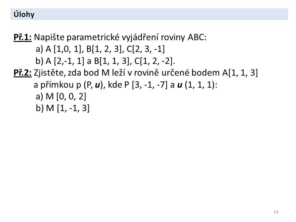 Př.1: Napište parametrické vyjádření roviny ABC: