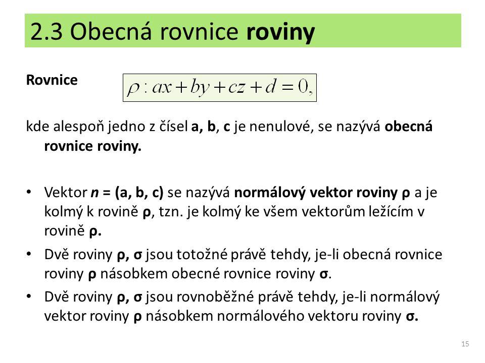 2.3 Obecná rovnice roviny Rovnice
