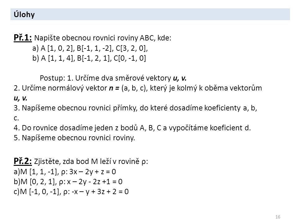 Př.1: Napište obecnou rovnici roviny ABC, kde:
