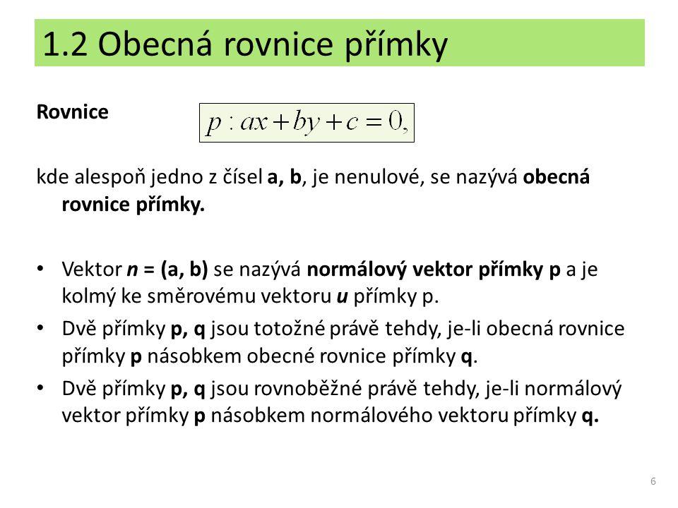 1.2 Obecná rovnice přímky Rovnice