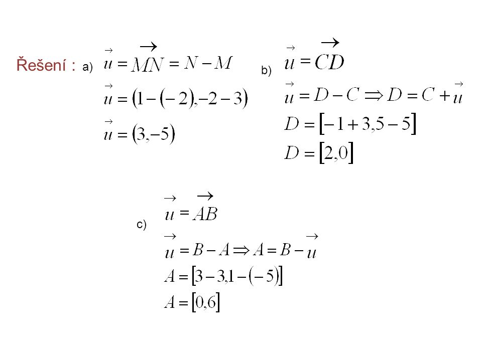 Řešení : a) b) c)