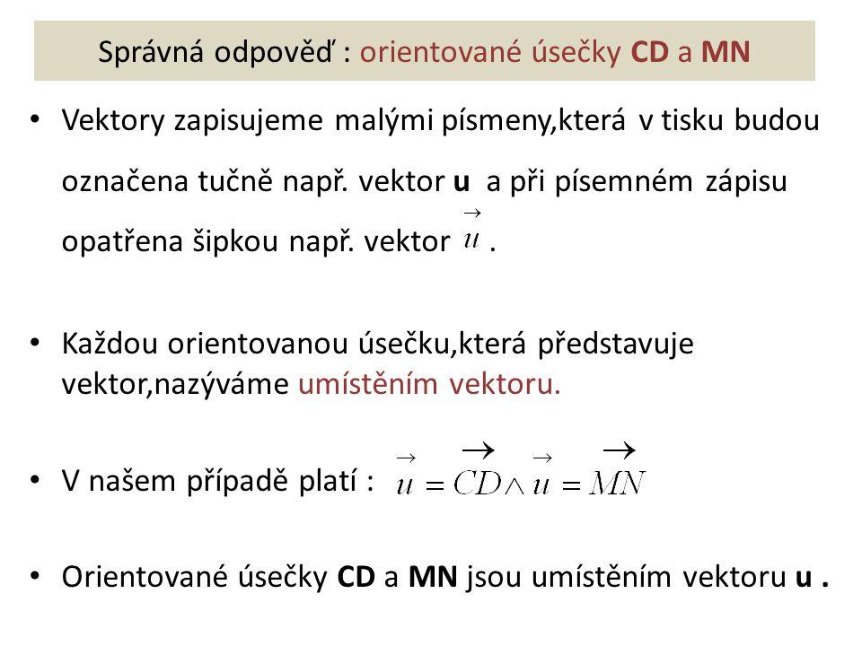 Správná odpověď : orientované úsečky CD a MN