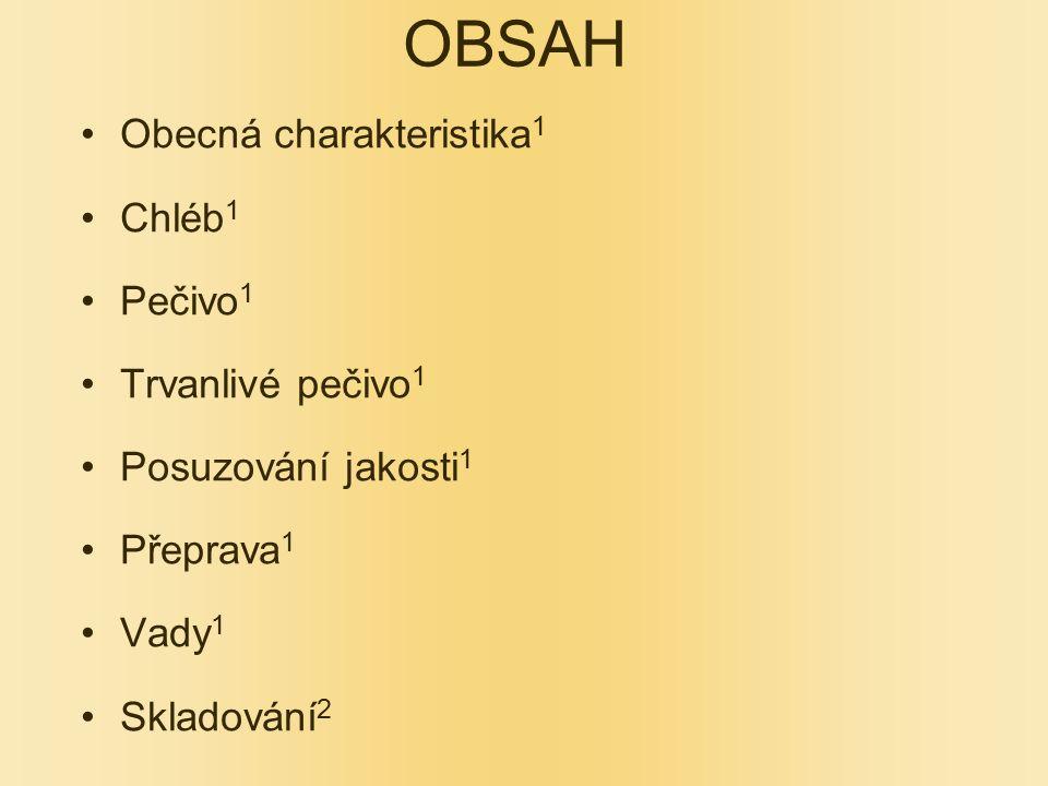 OBSAH Obecná charakteristika1 Chléb1 Pečivo1 Trvanlivé pečivo1