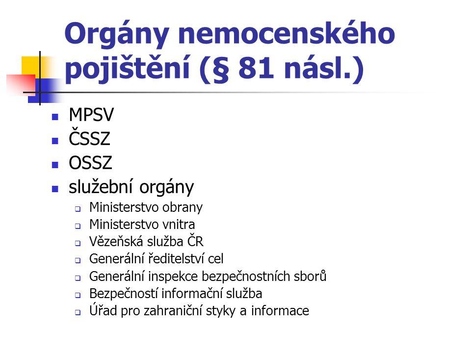 Orgány nemocenského pojištění (§ 81 násl.)