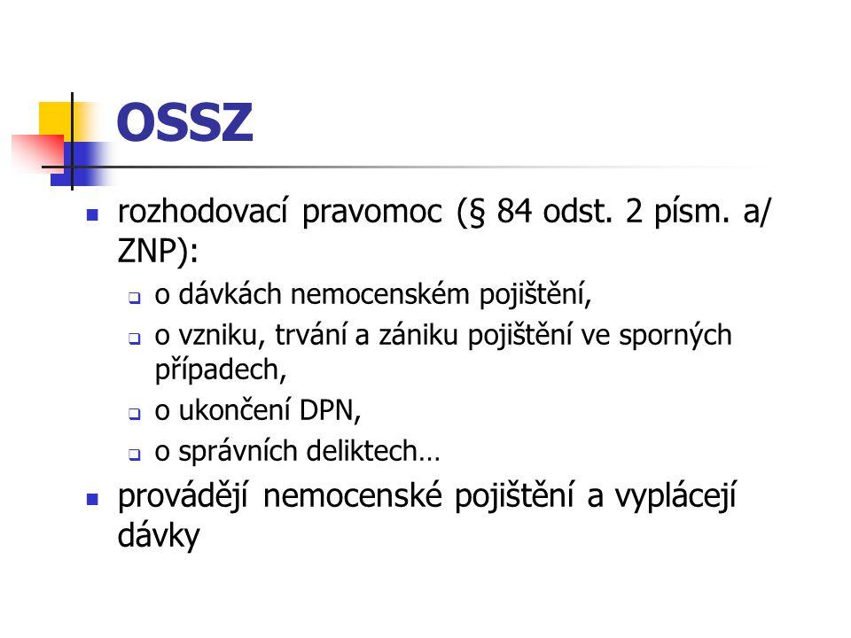 OSSZ rozhodovací pravomoc (§ 84 odst. 2 písm. a/ ZNP):