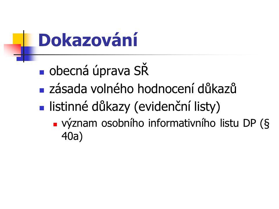 Dokazování obecná úprava SŘ zásada volného hodnocení důkazů