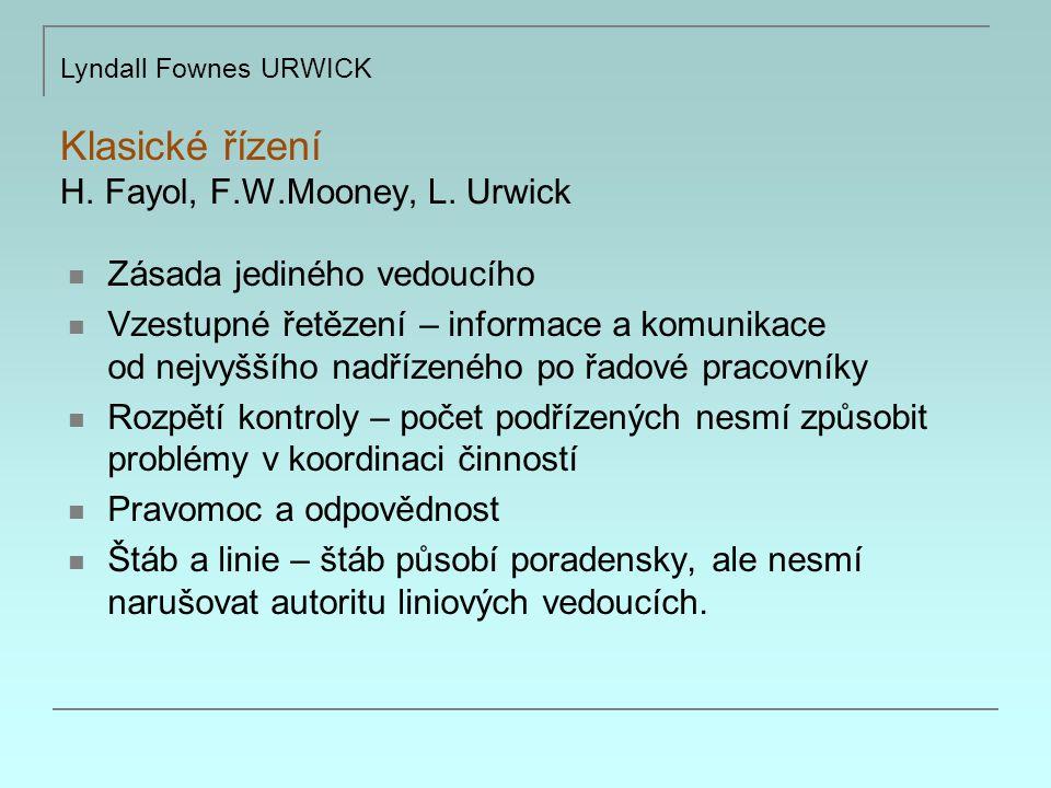 Klasické řízení H. Fayol, F.W.Mooney, L. Urwick