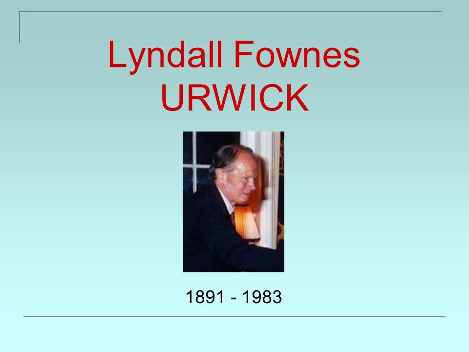 Lyndall Fownes URWICK 1891 - 1983