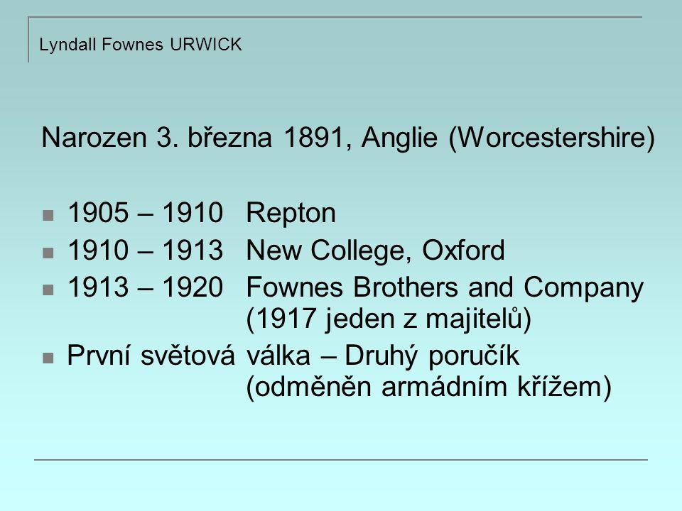 Narozen 3. března 1891, Anglie (Worcestershire) 1905 – 1910 Repton