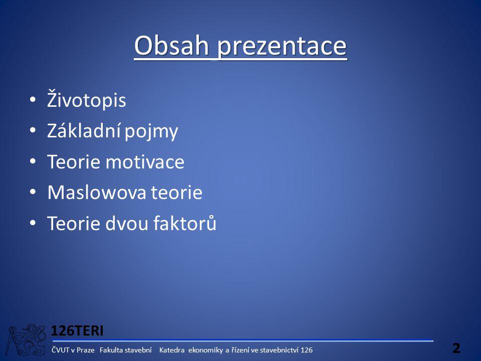 Obsah prezentace Životopis Základní pojmy Teorie motivace