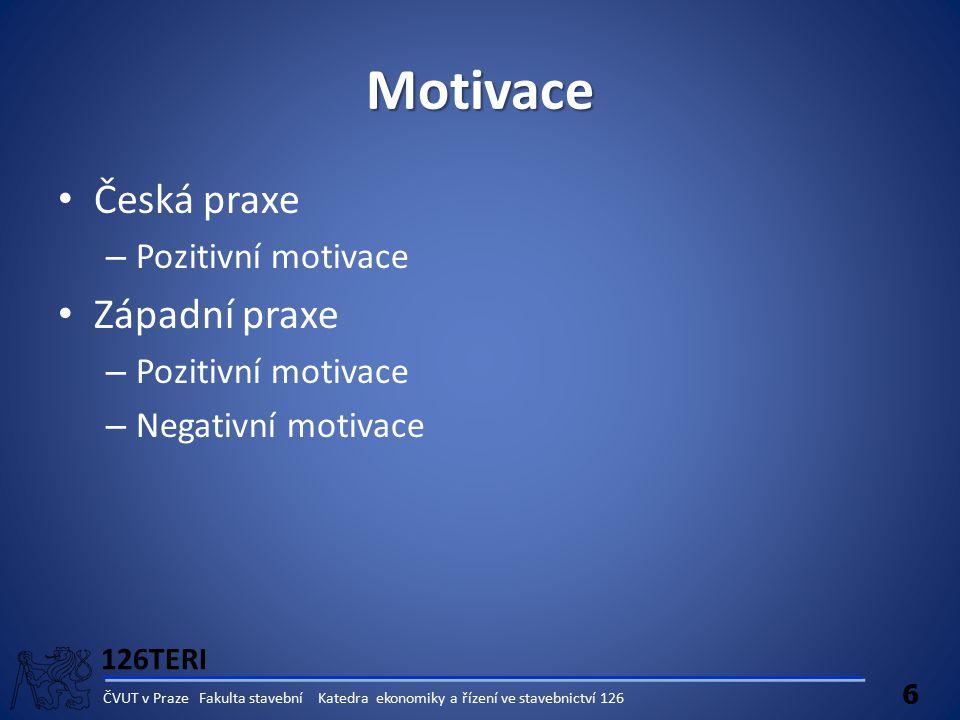 Motivace Česká praxe Západní praxe Pozitivní motivace