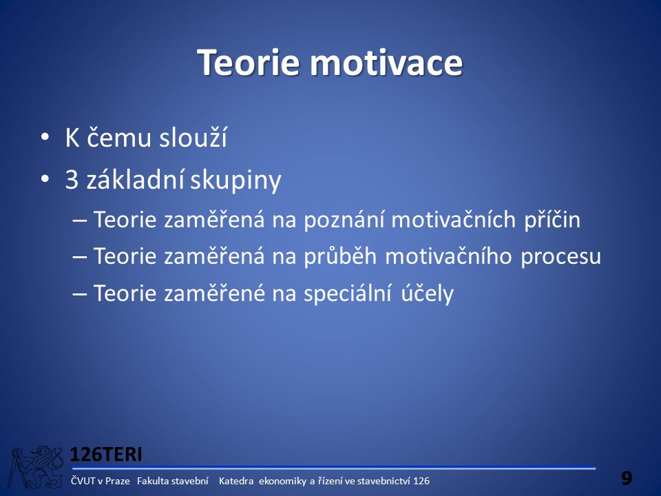 Teorie motivace K čemu slouží 3 základní skupiny