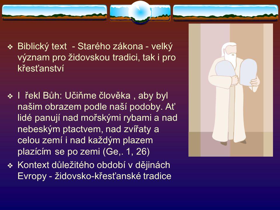 Biblický text - Starého zákona - velký význam pro židovskou tradici, tak i pro křesťanství