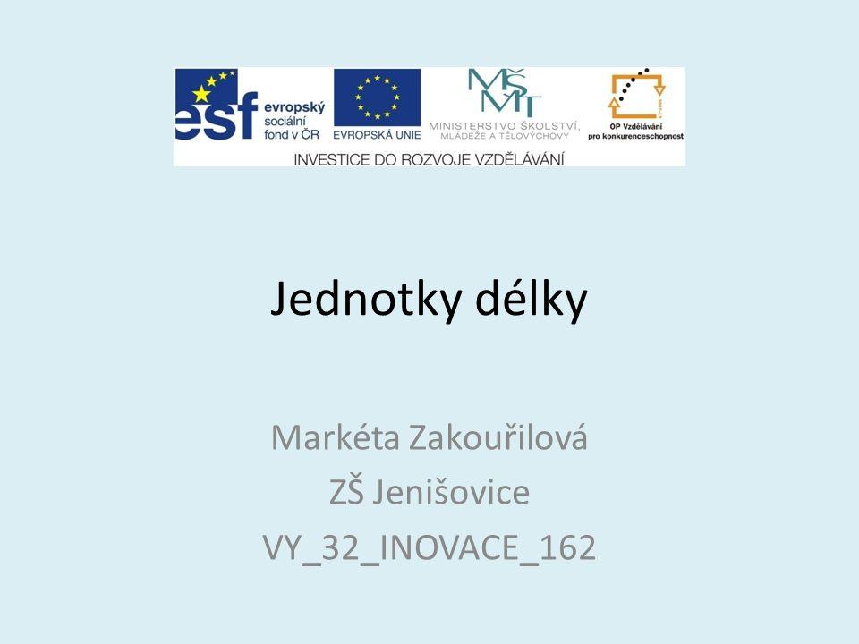 Markéta Zakouřilová ZŠ Jenišovice VY_32_INOVACE_162