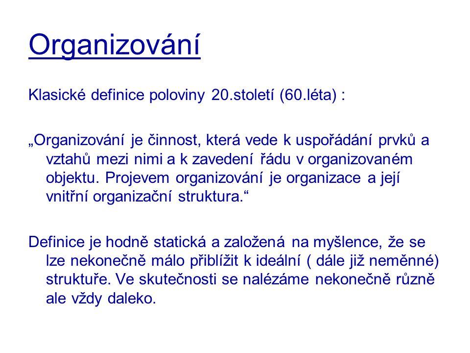 Organizování Klasické definice poloviny 20.století (60.léta) :