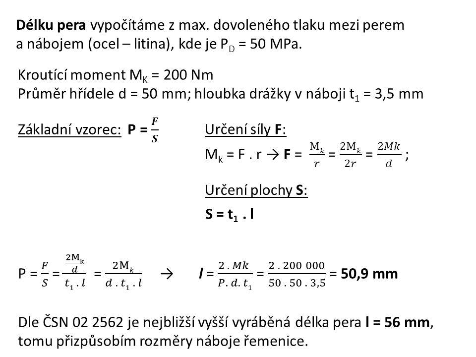 Délku pera vypočítáme z max. dovoleného tlaku mezi perem