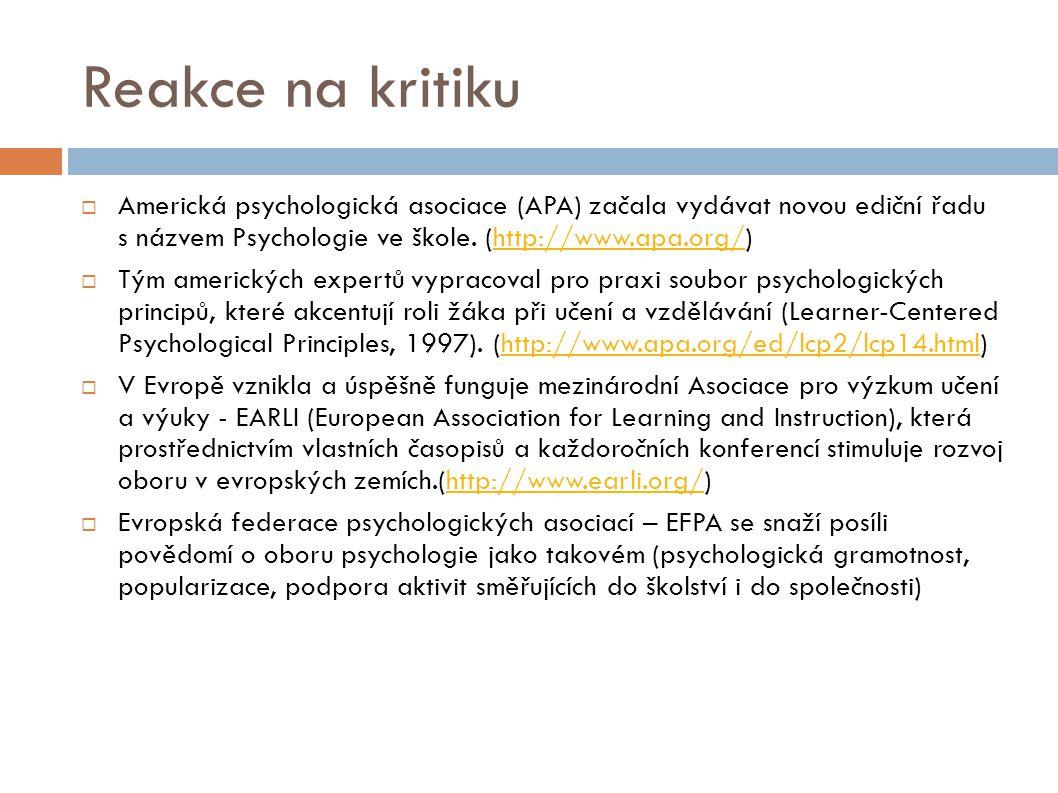 Reakce na kritiku Americká psychologická asociace (APA) začala vydávat novou ediční řadu s názvem Psychologie ve škole. (http://www.apa.org/)