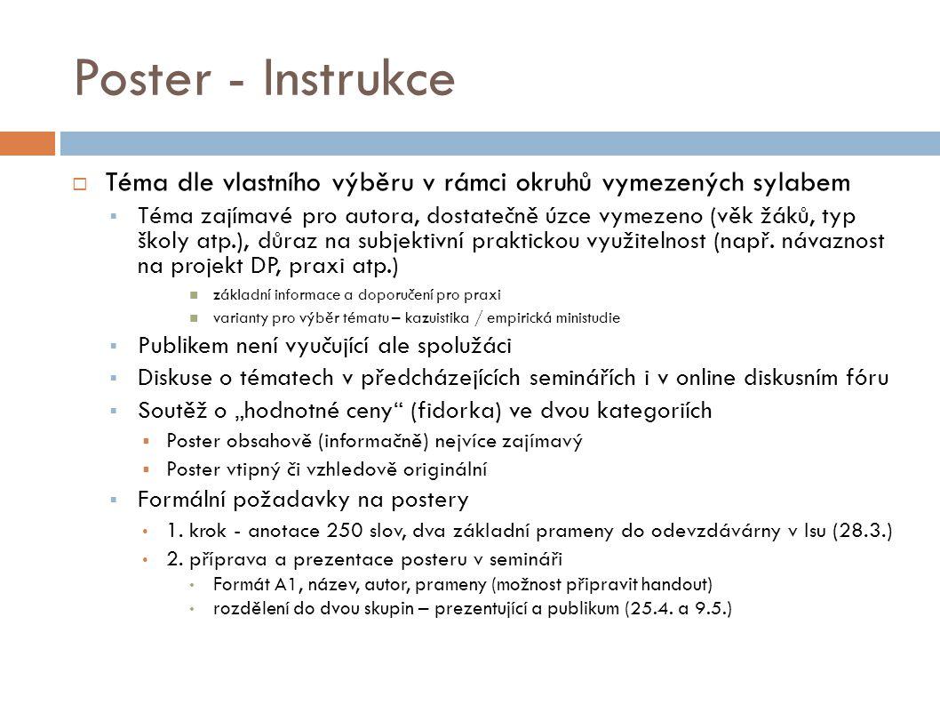 Poster - Instrukce Téma dle vlastního výběru v rámci okruhů vymezených sylabem.