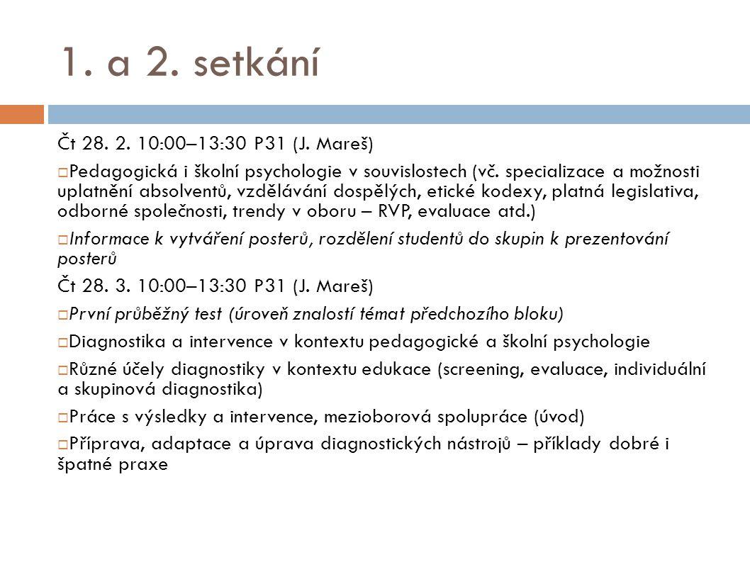 1. a 2. setkání Čt 28. 2. 10:00–13:30 P31 (J. Mareš)