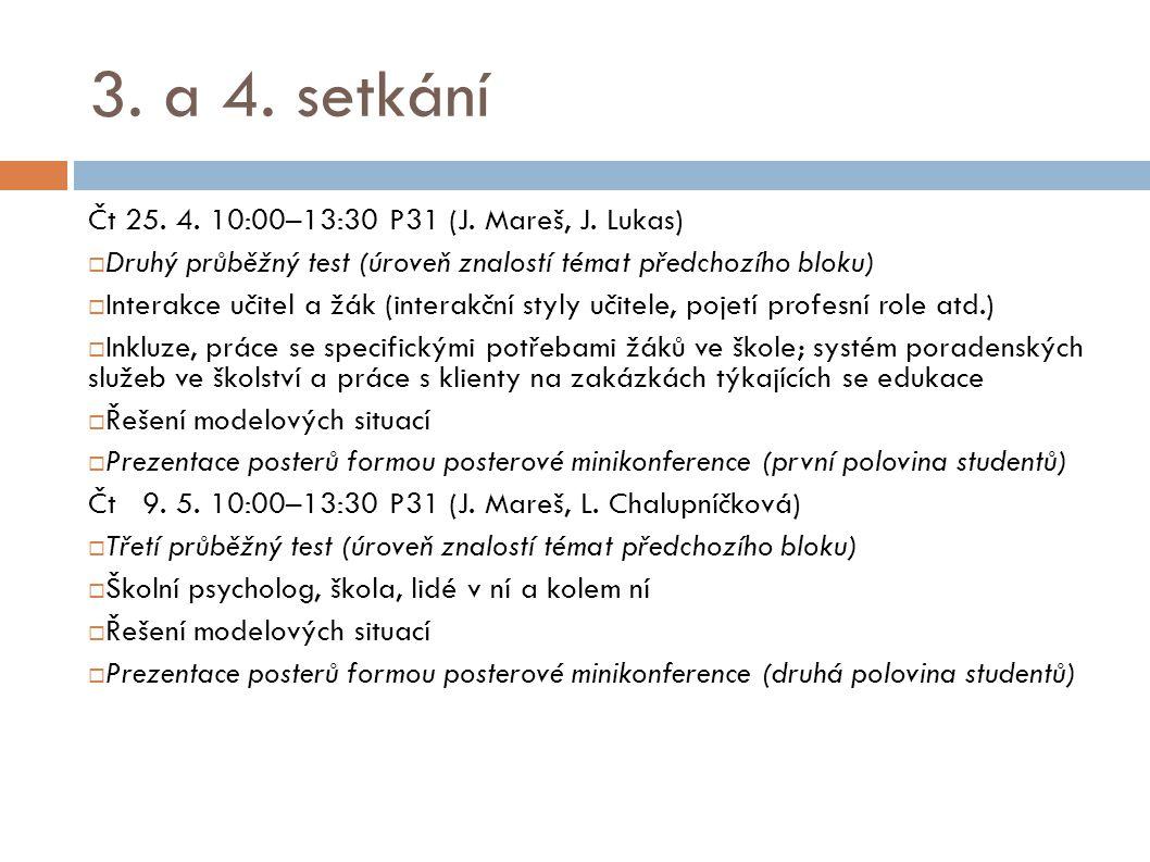 3. a 4. setkání Čt 25. 4. 10:00–13:30 P31 (J. Mareš, J. Lukas)