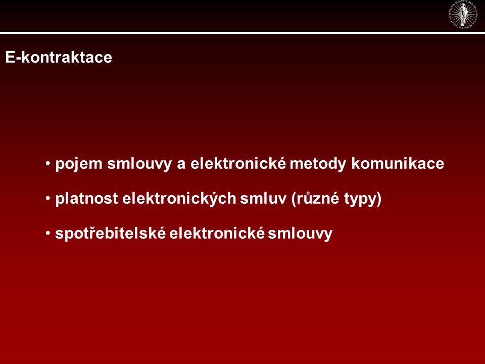 E-kontraktace pojem smlouvy a elektronické metody komunikace. platnost elektronických smluv (různé typy)