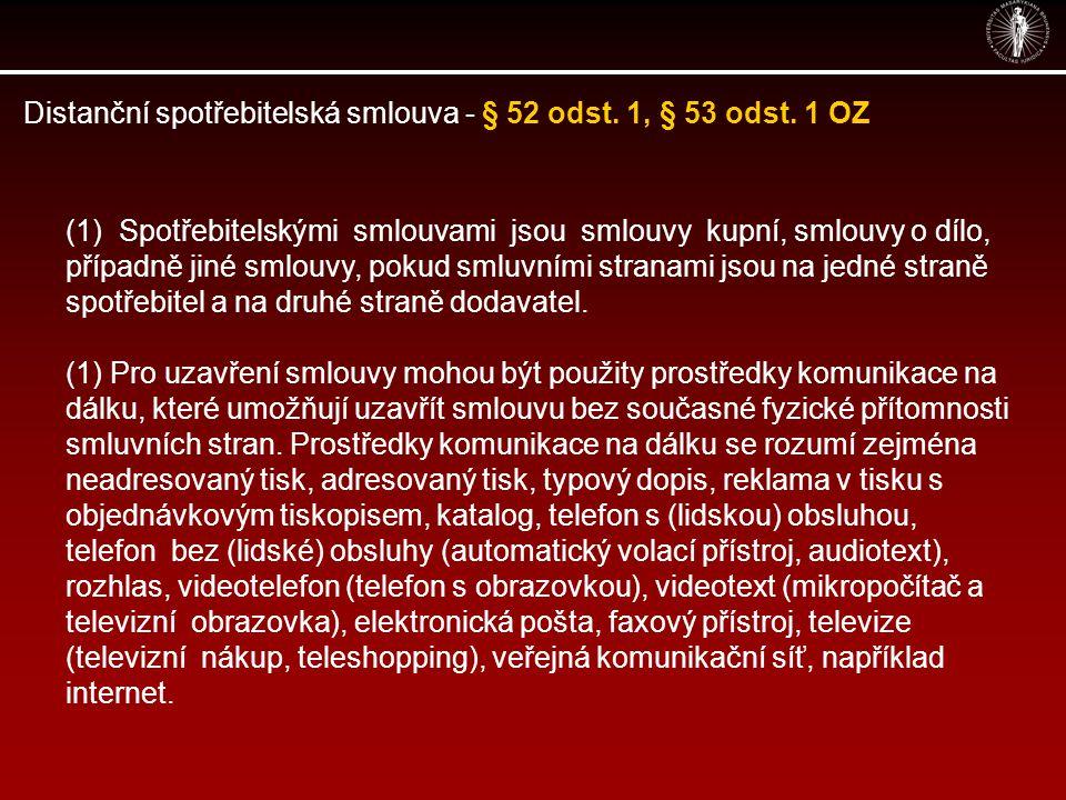 Distanční spotřebitelská smlouva - § 52 odst. 1, § 53 odst. 1 OZ