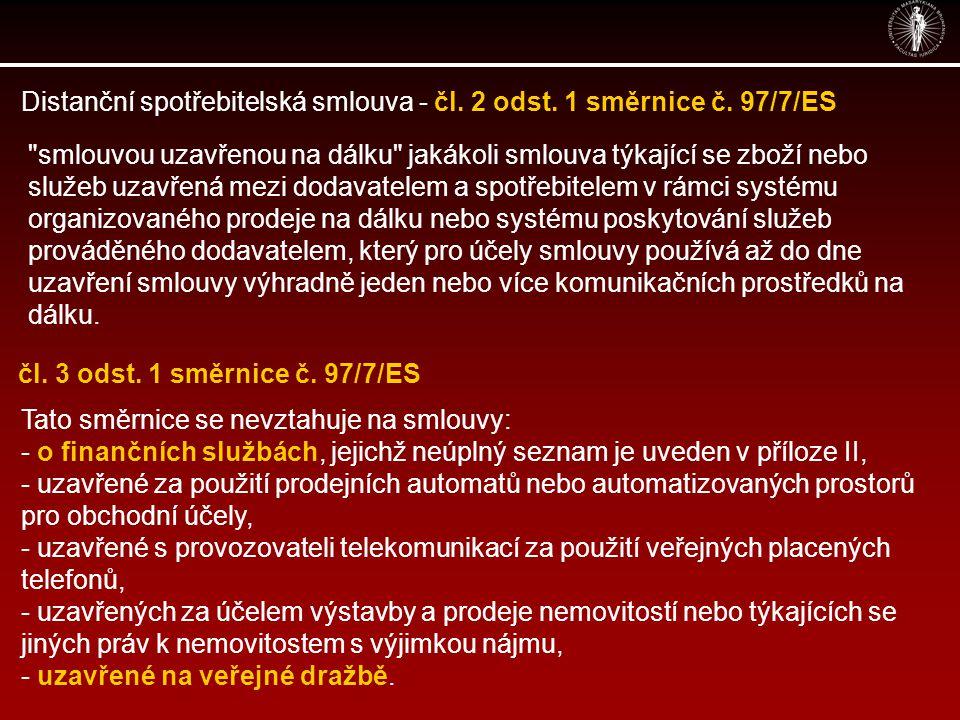 Distanční spotřebitelská smlouva - čl. 2 odst. 1 směrnice č. 97/7/ES