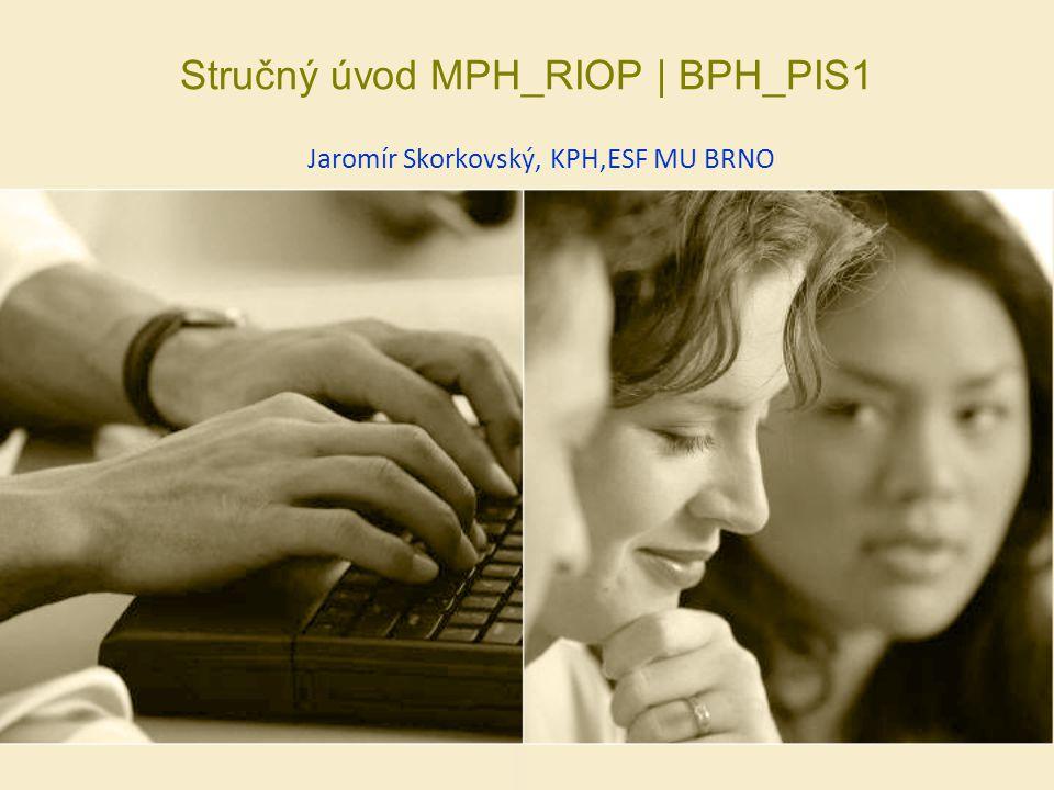 Stručný úvod MPH_RIOP | BPH_PIS1