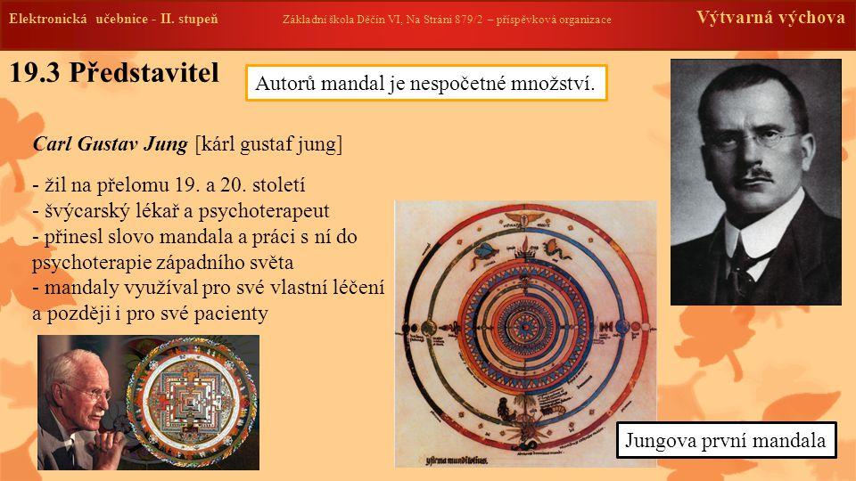 19.3 Představitel Autorů mandal je nespočetné množství.