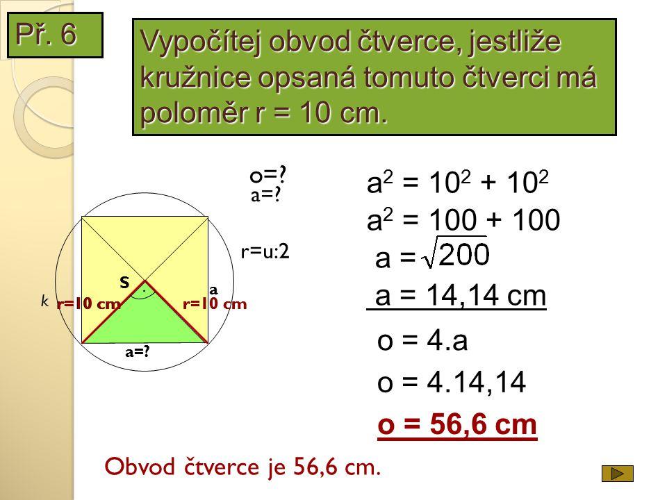Vypočítej obvod čtverce, jestliže kružnice opsaná tomuto čtverci má