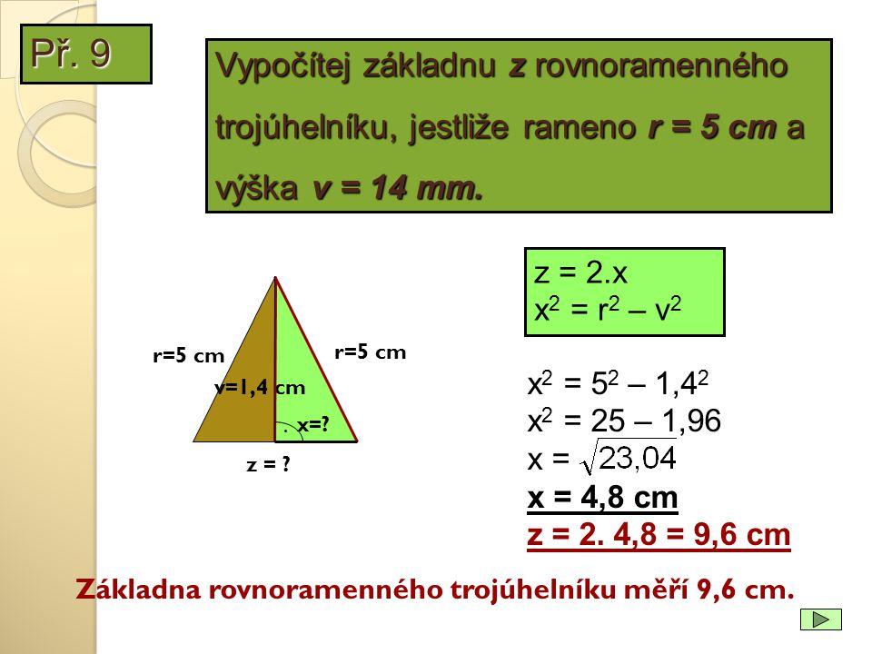 Př. 9 Vypočítej základnu z rovnoramenného