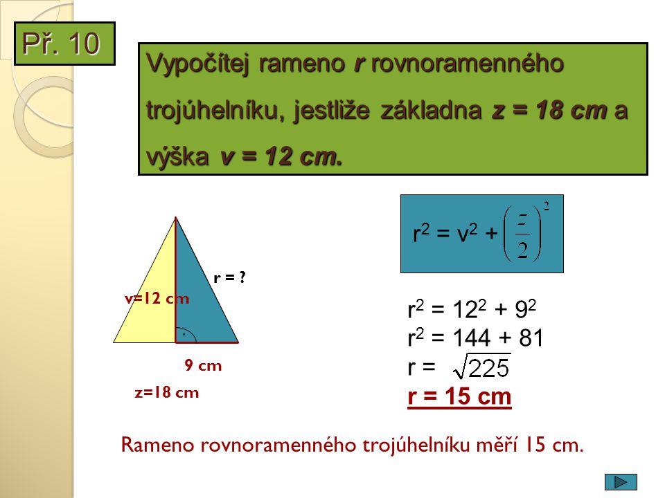 Př. 10 Vypočítej rameno r rovnoramenného