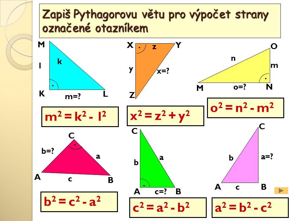 Zapiš Pythagorovu větu pro výpočet strany označené otazníkem