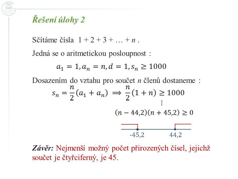 Řešení úlohy 2 Sčítáme čísla 1 + 2 + 3 + … + n .